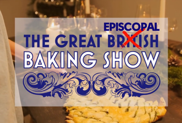 The Great Episcopal Baking Show - Digital Ministry that Inspires!